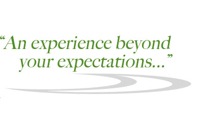 """An experience beyond your expectations..."""